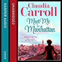 Meet Me in Manhattan Audiobook by Claudia Carroll Narrated by Caroline Lennon