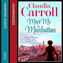 Meet Me in Manhattan (       UNABRIDGED) by Claudia Carroll Narrated by Caroline Lennon