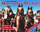 img - for Quo vadis Afrika? Reportagen aus dem S den des Schwarzen Kontinents (signiert) book / textbook / text book