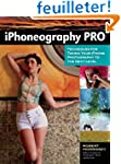 iPhoneography Pro: Techniques for Tak...