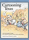 img - for Cartooning Texas: One Hundred Years of Cartoon Art in the Lone Star State book / textbook / text book