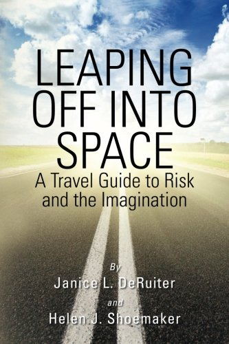 Leaping Off Into Space: A Travel Guide to Risk and the Imagination