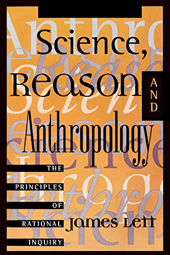 anthropology rationale Science, reason, and anthropology explores the philosophical foundations of anthropology and identifies the fundamental principles of rational inquiry upon which all.