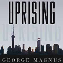 Uprising: Will Emerging Markets Shape or Shake the World Economy? (       UNABRIDGED) by George Magnus Narrated by David Thorpe