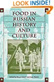 Food in Russian History and Culture (Indiana-Michigan Series in Russian and East European Studies)