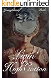 Livin' in High Cotton: A Historical Romantic Novel