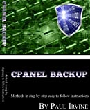 Cpanel Backup V2.0 - Methods In Step By Step Easy To Follow Instructions