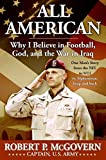 All American: Why I Believe in Football, God, and the War in Iraq (0061227854) by McGovern, Robert