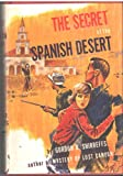 img - for The secret of the Spanish desert book / textbook / text book