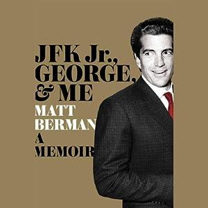 JFK Jr., George & Me Audiobook