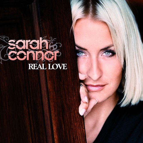 Sarah Connor - Real Love - Zortam Music