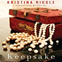 Keepsake (       UNABRIDGED) by Kristina Riggle Narrated by Xe Sands