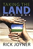 Taking the Land; Part One (1599338262) by Rick Joyner