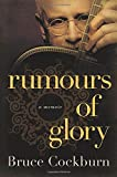 Rumours of Glory: A Memoir
