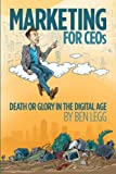 img - for Marketing for CEOs: Death or Glory in the Digital Age book / textbook / text book