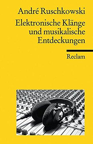 Elektronische-Klnge-und-musikalische-Entdeckungen-Reclams-Universal-Bibliothek