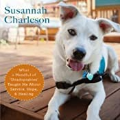 The Possibility Dogs: What a Handful of 'Unadoptables' Taught Me about Service, Hope, and Healing | [Susannah Charleson]
