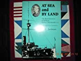 At Sea and By Land: The Reminiscences of William Balfour Macdonald R.N. (0919203051) by Jackman, S.W. (Editor)
