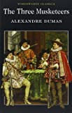 The Three Musketeers (Wordsworth Classics) (1853260401) by Alexandre Dumas pÃ..re