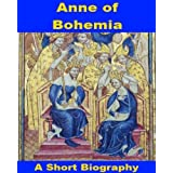 Anne of Bohemia - A Short Biography