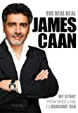 James Caan The Real Deal: My Story from Brick Lane to Dragons' Den