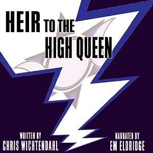 Heir to the High Queen | [Chris Wichtendahl]