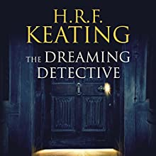 The Dreaming Detective Audiobook by H. R. F. Keating Narrated by Sheila Mitchell
