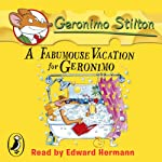 A Fabumouse Vacation for Geronimo: Geronimo Stilton, Book 9 (       UNABRIDGED) by Geronimo Stilton Narrated by Edward Hermann