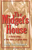 img - for The Midget's House: A Circus Story... A Love Story... A Ghost Story book / textbook / text book