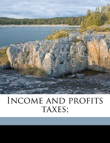 Income and profits taxes;