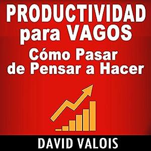 Productividad Para Vagos [Productivity for Vagos] Audiobook
