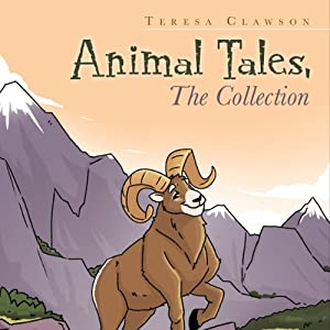 Animal Tales: The Collection | [Teresa Clawson]