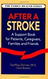 img - for After a Stroke: A Support Book for Patients, Caregivers, Families and Friends (Family Health Series) by Donnan M.D., Geoffrey, Burton, Carol (1993) Paperback book / textbook / text book