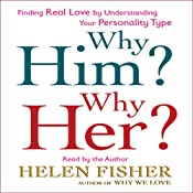 Why Him? Why Her?: Understanding Your Personality Type and Finding the Perfect Match | [Helen Fisher]