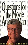 Questions for the Movie Answer Man (0836228944) by Ebert, Roger