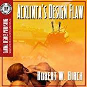 Acklinta's Design Flaw | [Robert W. Birch]