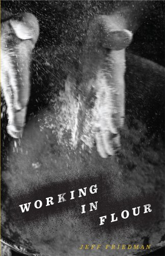 Working in Flour (Carnegie Mellon Poetry Series)