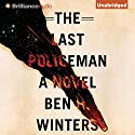 The Last Policeman Audiobook by Ben H. Winters Narrated by Peter Berkrot