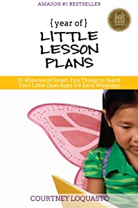 (FREE on 5/30) Year Of Little Lesson Plans: 10 Minutes Of Smart, Fun Things To Teach Your Little Ones Ages 3-8 Each Weekday by Courtney Loquasto - http://eBooksHabit.com