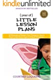 YEAR of LITTLE LESSON PLANS: 10 Minutes of Smart, Fun Things to Teach Your Little Ones Ages 3-8 Each Weekday (English Edition)