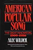 img - for American Popular Song: The Great Innovators, 1900-1950 by Wilder, Alec (1990) Hardcover book / textbook / text book