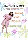 She Got Up Off the Couch: And Other Heroic Acts from Mooreland, Indiana (1597224766) by Kimmel, Haven