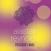 Poseidon's Wake (       UNABRIDGED) by Alastair Reynolds Narrated by Adjoa Andoh