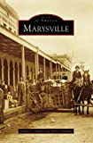 img - for Marysville (CA) (Images of America) book / textbook / text book