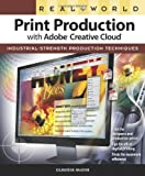 img - for By Claudia McCue Real World Print Production with Adobe Creative Cloud (Graphic Design & Visual Communication Courses (1st Edition) book / textbook / text book