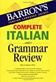 Complete Italian Grammar Review (Barron's Foreign Language Guides) (0764134620) by Marcel Danesi Ph.D.