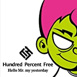 Hello Mr. my yesterday♪Hundred Percent Free