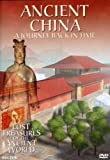Ancient China: A Journey Back in Time -Lost Treasures of the Ancient World
