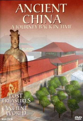 Ancient China: A Journey Back in Time (Lost Treasures of the Ancient World)