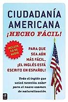 Ciudadania Americana ¡Hecho fácil! con CD (United States Citizenship Test Guide (Hecho facil) (Spanish Edition)